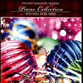 Various Artists: The Only Romantic Holiday Piano Collection You Will Ever Need