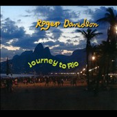 Roger Davidson: Journey to Rio [Digipak] *