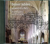 Denver Jubilee - music for organ by Sowerby, Reger, Dupré, Bach, Whitlock, Gigout, Mendelssohn et al. / Eric Plutz, Kimball organ of St. JohnÆs, Denver