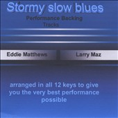 Eddie Matthews & Maz: Stormy Slow Blues Backing Track, Vol. 3