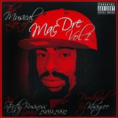 Mac Dre: The  Musical Life of Mac Dre, Vol. 1: The Strictly Business Years 1989-1991 [PA]