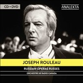 Russian Operas Russes / Joseph Rouleau, bass baritone