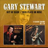 Gary Stewart: Out of Hand/Your Place or Mine