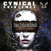 Cynical Existence: Erase Evolve & Rebuild [Limited Edition]