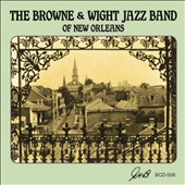 The Browne and Wight Jazz Band: The  Browne and Wight Jazz Band Of New Orleans