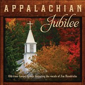 Jim Hendricks (Dobro/Mandolin): Appalachian Jubilee: Old-Time Gospel Hymns Featuring the Vocals of Jim Hendricks [CD]