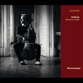 Solitude: Works for solo Baroque Cello by D. Gabrielli, Galli, J.S. Bach, Supriano / Michal Stahel, baroque cello