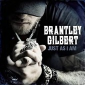 Brantley Gilbert: Just as I Am [Deluxe Edition]