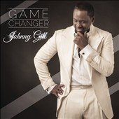 Johnny Gill: Game Changer *