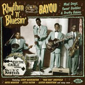 Various Artists: Rhythm 'N' Blusin' by the Bayou: Mad Dogs, Sweet Daddies & Pretty Babies [Slipcase]