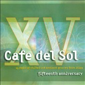 Various Artists: Cafe Del Sol 15th Anniversary