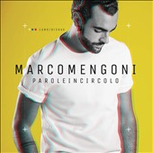 Marco Mengoni (Singer/Songwriter): Parole in Circolo *