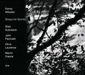 Kenny Wheeler: Songs for Quintet *