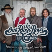 The Oak Ridge Boys: Rock of Ages: Hymns and Gospel Favorites *