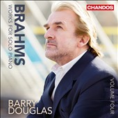 Brahms: Works for Solo Piano, Vol. 4 / Barry Douglas, piano