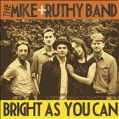 Mike & Ruthy: Bright as You Can [Digipak]