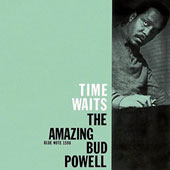 Bud Powell: Time Waits: The Amazing Bud Powell