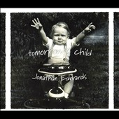Jonathan Edwards: Tomorrow's Child [Digipak]