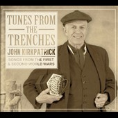 John Kirkpatrick: Tunes From the Trenches [Digipak]