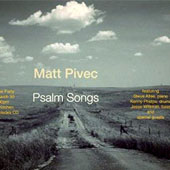 Matt Pivec: Psalm Songs