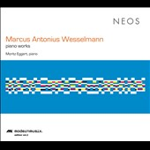 Marcus Antonius Wesselmann: Piano Works