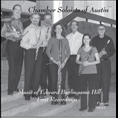 Chamber Music with Winds of Edward Burlingame Hill (1872-1960) (first recordings) / Chamber Soloists of Austin