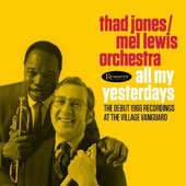 Mel Lewis Orchestra/Thad Jones: All My Yesterdays: The Debut 1966 Recordings at the Village Vanguard