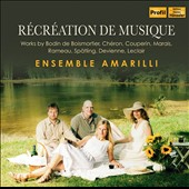 Music Recreation: Works by Francois Devienne, Jean-Marie Laclair, Bodin De Boismortier, Jean-Philippe Rameau, Francois Couperin, André Chéron / Ensemble Amarilli