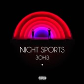 3OH!3: Night Sports *