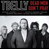 Tbelly: Dead Men Don't Pray