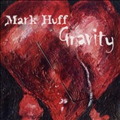 Mark Huff: Gravity [Slipcase] *