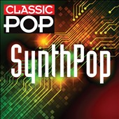 Various Artists: Classic Pop: Synthpop