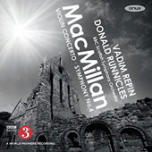 James MacMillan (b.1950): Violin Concerto; Symphony No. 4 / Vadim Repin, violin; Gillian de Groote, voice; Donald Runnicles, BBC Scottish Symphony Orchestra