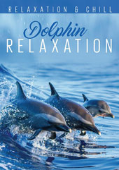 Various Artists: Relax: Dolphin Relaxation [Video] [11/4]