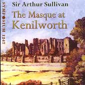 Sullivan: The Masque at Kenilworth