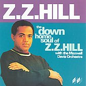 Z.Z. Hill: The Down Home Soul of Z.Z. Hill