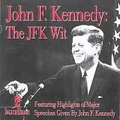 John F. Kennedy (President): The JFK Wit *
