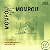 Mompou plays Mompou - Cançons i dansas, etc