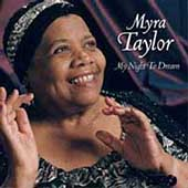Myra Taylor: My Night to Dream