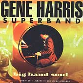 Gene Harris: Big Band Soul: Live at Town Hall, N.Y.C./World Tour 1990