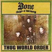 Bone Thugs-N-Harmony: Thug World Order [Clean] [Edited]