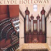 Clyde Holloway - Rice University Fisk-Rosales Organ