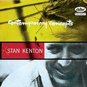 Stan Kenton: Contemporary Concepts [Bonus Tracks]