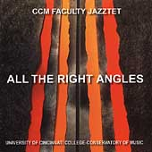 The CCM Faculty Jazztet: All the Right Angles
