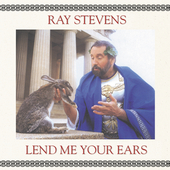 Ray Stevens: Lend Me Your Ears