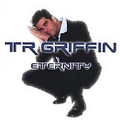 TR Griffin: Eternity