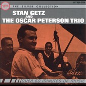 Oscar Peterson Trio/Stan Getz (Sax): Stan Getz and the Oscar Peterson Trio