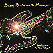Danny Rhodes: Welcome to the Night *