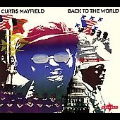 Curtis Mayfield: Back to the World