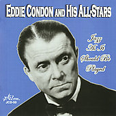 Eddie Condon: Jazz as It Should Be Played